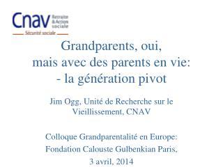 Grandparents , oui,  mais avec des parents en vie: - la génération pivot