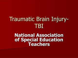 Traumatic Brain Injury-TBI