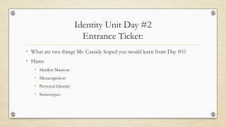 Identity Unit Day #2 Entrance Ticket: