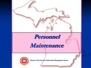 Personnel Maintenance