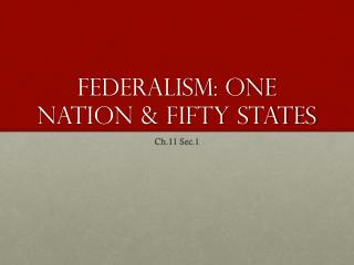 Federalism: One nation & fifty states
