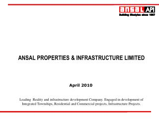 Leading  Reality and infrastructure development Company. Engaged in development of Integrated Townships, Residential and