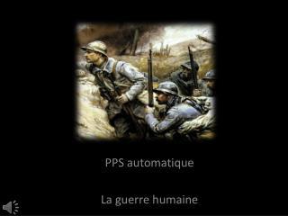 PPS automatique La guerre humaine