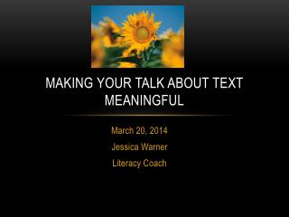 Making  Y our Talk About Text Meaningful