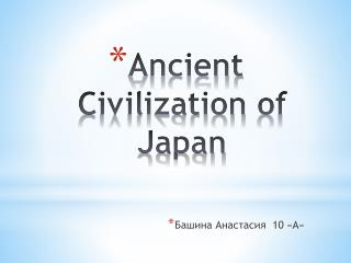 Ancient Civilization of Japan