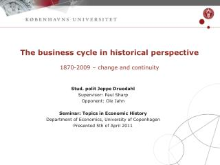 The business cycle in historical perspective 1870-2009 – change and continuity