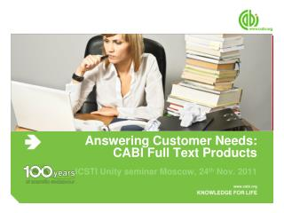 Answering Customer Needs: CABI Full Text Products