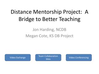 Distance Mentorship Project:  A Bridge to Better Teaching