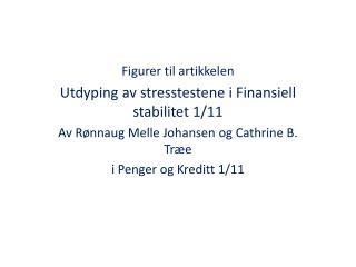 Figurer til artikkelen Utdyping  av  stresstestene  i  Finansiell stabilitet  1/11