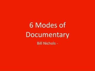 6 Modes of  Documentary
