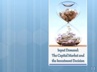 Input Demand: The Capital Market and the Investment Decision