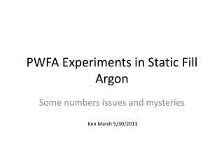 PWFA Experiments in Static Fill Argon