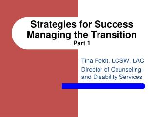 Strategies for Success Managing the Transition Part 1