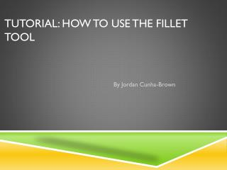 Tutorial: How to use the Fillet tool
