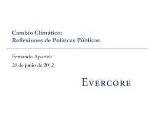 Cambio Climático: Reflexiones de Políticas Públicas