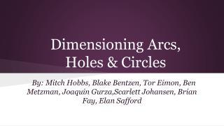 Dimensioning Arcs,  Holes & Circles