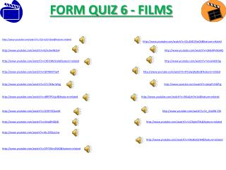 FORM QUIZ 6 - FILMS