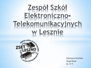 Zespół Szkół Elektroniczno-Telekomunikacyjnych  w Lesznie