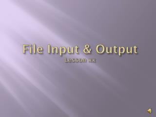 File Input & Output Lesson xx