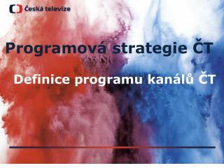 Programová strategie ČT   Definice programu kanálů ČT