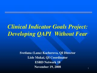 Clinical Indicator Goals Project:  Developing QAPI  Without Fear