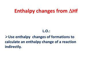 Enthalpy changes from  D Hf