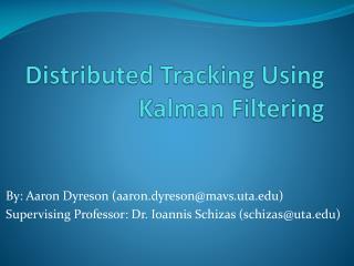 Distributed Tracking Using  Kalman Filtering