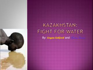 Kazakhstan:   fight for water