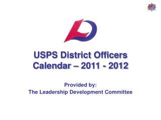 USPS District Officers Calendar   2011 - 2012