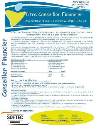 Titre  Conseiller Financier Titre certifié Niveau II inscrit au RNCP, BAC +3