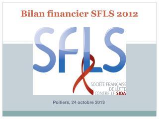 Bilan financier SFLS 2012