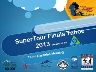 SuperTour  Finals Tahoe 2013  presented by