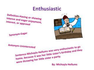 Enthusiastic