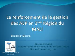 Le renforcement de la gestion des AEP en 1 ère  Région du MALI