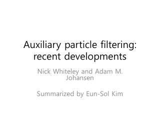 Auxiliary particle filtering: recent developments