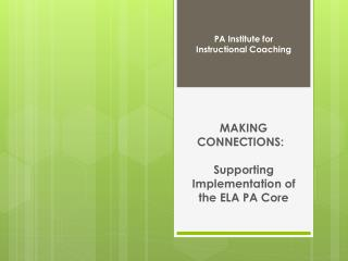 MAKING CONNECTIONS:  Supporting  Implementation of the ELA PA Core