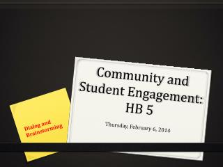 Community and Student Engagement:   HB 5