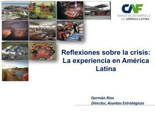 Reflexiones sobre la crisis: La  e xperiencia en América Latina