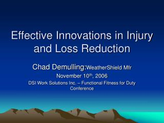 Effective Innovations in Injury and Loss Reduction