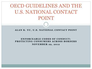 OECD GUIDELINES AND THE  U.S.  NATIONAL CONTACT POINT