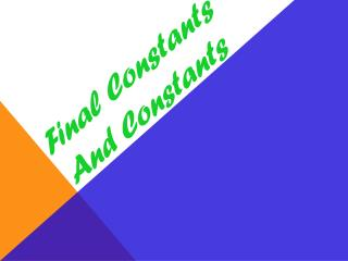 Final Constants And Constants