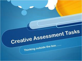 Creative Assessment Tasks