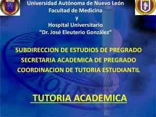 SUBDIRECCION DE ESTUDIOS DE PREGRADO SECRETARIA ACADEMICA DE PREGRADO