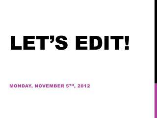 Let's Edit!