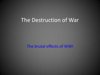 The Destruction of War