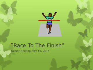 """""""Race To The Finish"""""""