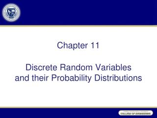 Chapter 11 Discrete Random Variables  and their Probability Distributions