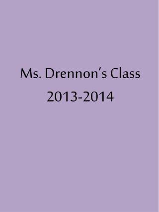 Ms.  Drennon's  Class  2013-2014