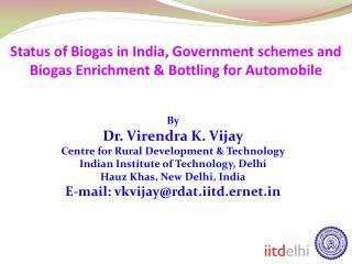 Status of Biogas in India, Government schemes and Biogas Enrichment  Bottling for Automobile