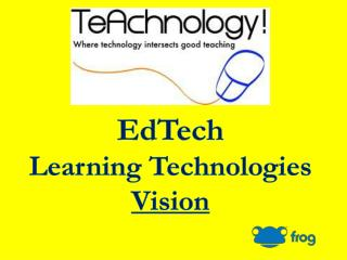 EdTech Learning Technologies  Vision